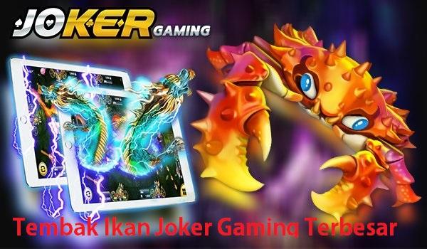 Tembak Ikan Joker Gaming Terbesar